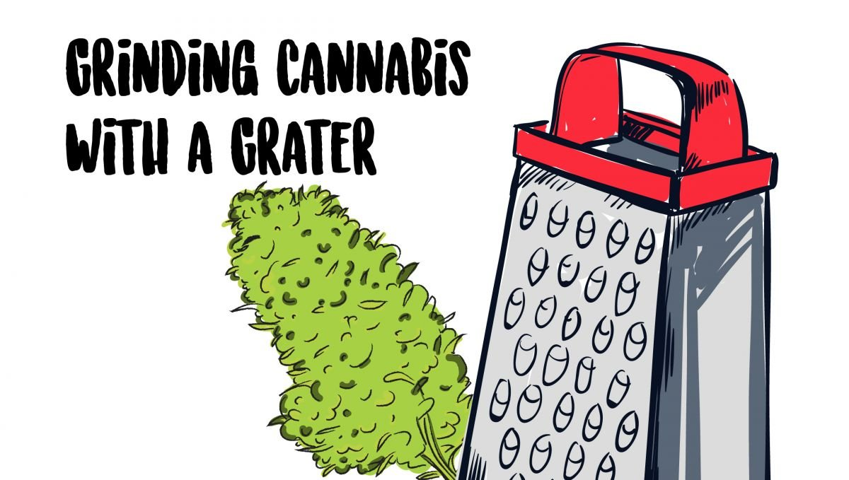 You can grate your cannabis instead of grinding!