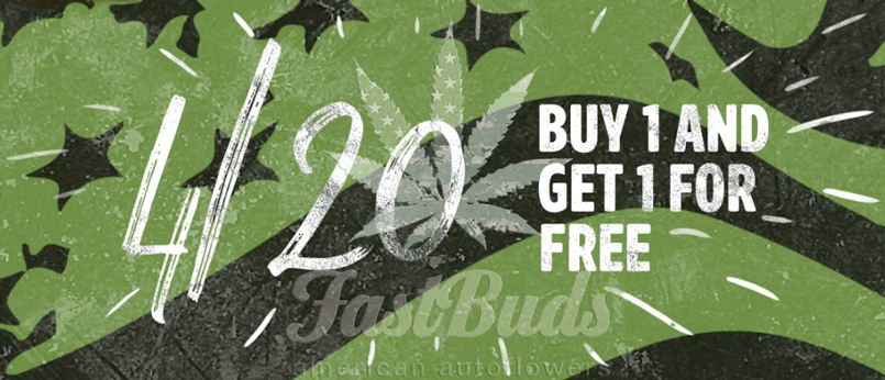 4/20 DAY 2X1 Fast Buds promo